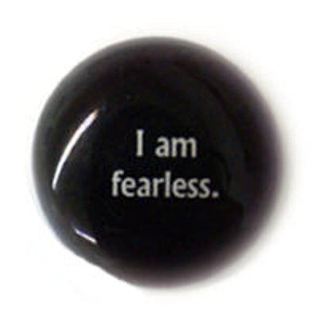 I am fearless.