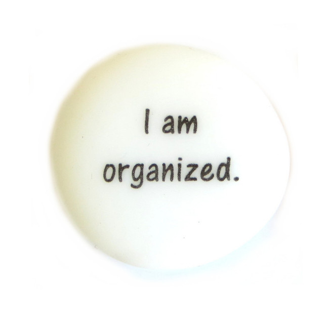Affirmation Magnet printed with the words I am organized. By Lifeforce Glass.