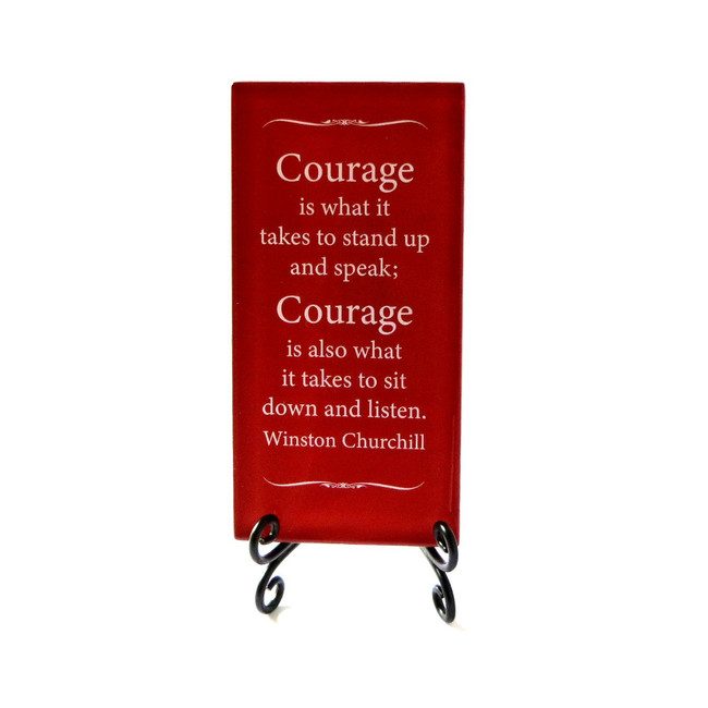 Courage is what it takes Inspirational Glass Plaque from Lifeforce Glass, Inc.
