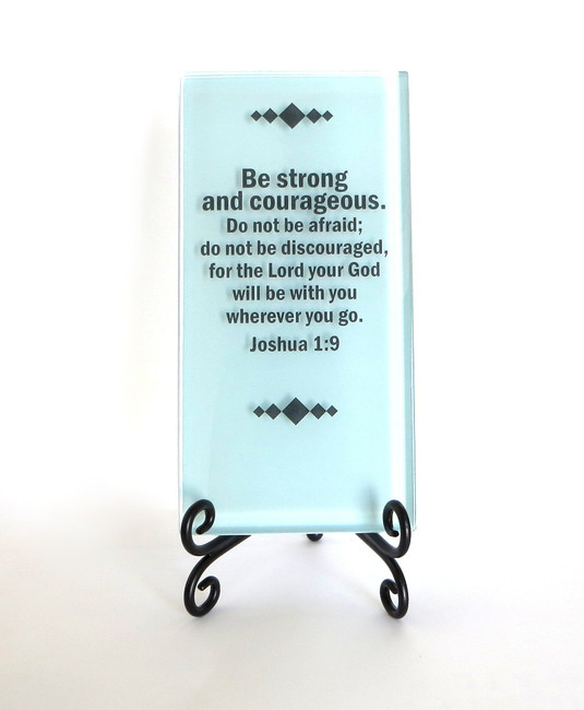 Inspirational Glass Plaque- Be strong and courageous from Lifeforce Glass, Inc.