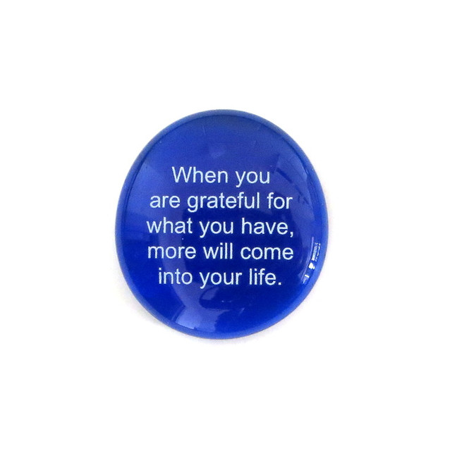 When you are grateful for what you... Glass Stone From Lifeforce Glass