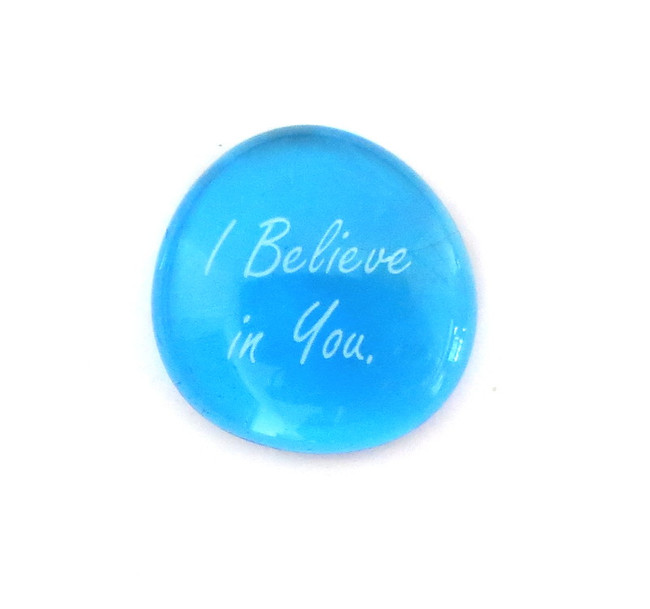 I believe in you... Glass Stone From Lifeforce Glass