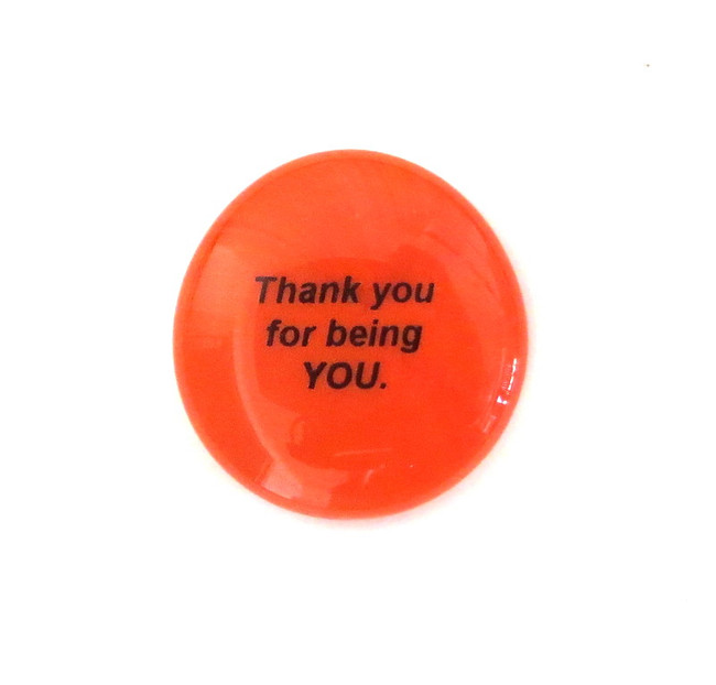 Thank you for being YOU... Glass Stone From Lifeforce Glass