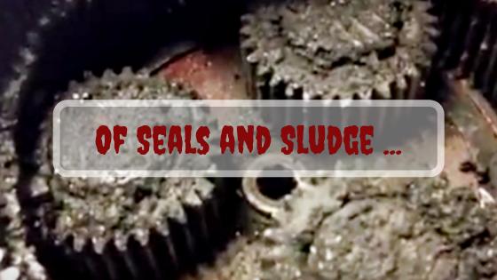 Of Seals and Sludge