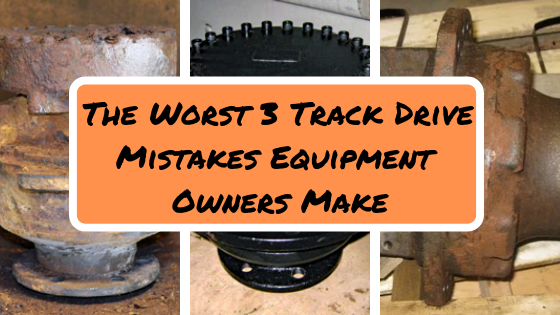 The Worst 3 Track Drive Mistakes Equipment Owners Make