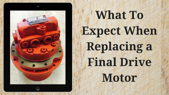 What To Expect When Replacing a Final Drive Motor