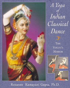 A Yoga of Indian Classical Dance: The Yogini's Mirror - ISBN: 9780892817658