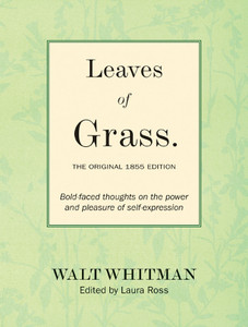 Leaves of Grass: The Original 1855 Edition: Bold-faced Thoughts on the Power and Pleasure of Self-expression - ISBN: 9781402770661