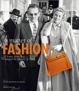 A Matter of Fashion: 20 Iconic Items that Changed the History of Style - ISBN: 9788854406506