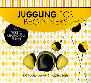 Juggling for Beginners: 25+ Tricks to Astound Your Friends - ISBN: 9781454903499