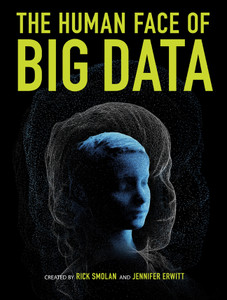 The Human Face of Big Data:  - ISBN: 9781454908272
