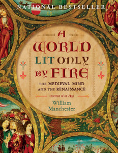 A World Lit Only by Fire: The Medieval Mind and the Renaissance-Portrait of an Age - ISBN: 9781454908944