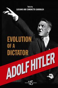 Adolf Hitler: Evolution of a Dictator - ISBN: 9788854408975