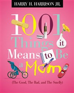1001 Things it Means to Be a Mom - ISBN: 9781404104365