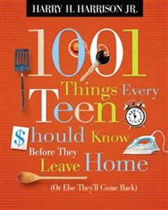 1001 Things Every Teen Should Know Before They Leave Home - ISBN: 9781404104327