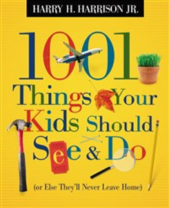 1001 Things Your Kids Should See and Do - ISBN: 9781404104181