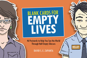 Blank Cards for Empty Lives: 46 Postcards to Help You See the World Through Half-Empty Glasses - ISBN: 9781454920816