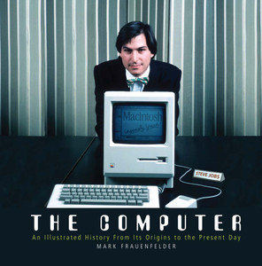 The Computer: An Illustrated History From Its Origins to the Present Day - ISBN: 9781780976990