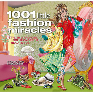 1001 Little Fashion Miracles: Stylish Wardrobe Solutions From Head to Toe - ISBN: 9781847322333