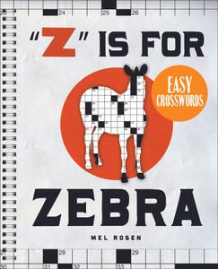 """""""Z"""" Is for Zebra Easy Crosswords: 72 Relaxing Puzzles - ISBN: 9781402774072"""