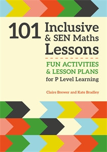 101 Inclusive and SEN Maths Lessons: Fun Activities and Lesson Plans for P Level Learning - ISBN: 9781785921018