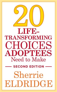 20 Life-Transforming Choices Adoptees Need to Make, Second Edition:  - ISBN: 9781849057745
