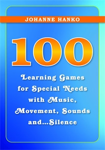 100 Learning Games for Special Needs with Music, Movement, Sounds and...Silence:  - ISBN: 9781849052474