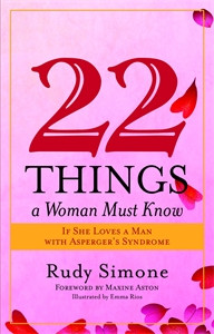 22 Things a Woman Must Know If She Loves a Man with Asperger's Syndrome:  - ISBN: 9781849058032
