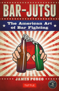 Bar-jutsu: The American Art of Bar Fighting - ISBN: 9780804846578