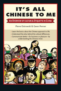 It's All Chinese to Me: An Overview of Culture & Etiquette in China - ISBN: 9780804840798