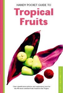 Handy Pocket Guide to Tropical Fruits:  - ISBN: 9780794601881