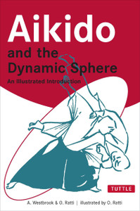 Aikido and the Dynamic Sphere: An Illustrated Introduction - ISBN: 9780804832847