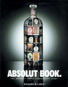 Absolut Book.: The Absolut Vodka Advertising Story - ISBN: 9781885203298
