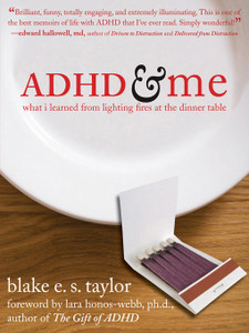 ADHD and Me: What I Learned from Lighting Fires at the Dinner Table - ISBN: 9781572245228