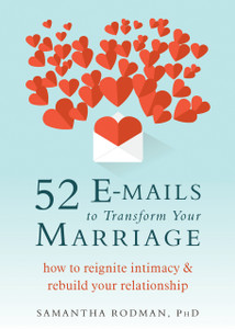 52 E-mails to Transform Your Marriage: How to Reignite Intimacy and Rebuild Your Relationship - ISBN: 9781626254602