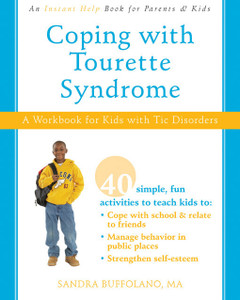 Coping with Tourette Syndrome: A Workbook for Kids with Tic Disorders - ISBN: 9781572246737