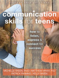 Communication Skills for Teens: How to Listen, Express, and Connect for Success - ISBN: 9781626252639