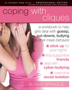 Coping with Cliques: A Workbook to Help Girls Deal with Gossip, Put-Downs, Bullying, and Other Mean Behavior - ISBN: 9781572246546