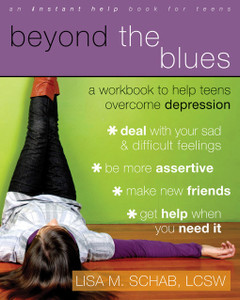 Beyond the Blues: A Workbook to Help Teens Overcome Depression - ISBN: 9781572246119