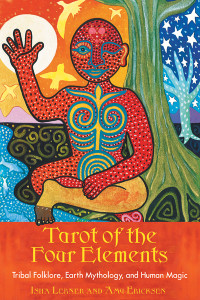 Tarot of the Four Elements: Tribal Folklore, Earth Mythology, and Human Magic - ISBN: 9781591430308