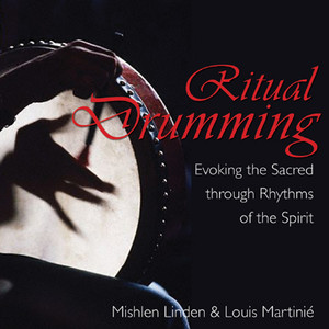 Ritual Drumming: Evoking the Sacred through Rhythms of the Spirit - ISBN: 9781594770722