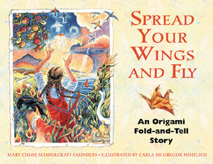 Spread Your Wings and Fly: An Origami Fold-and-Tell Story - ISBN: 9781879181755