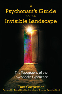 A Psychonaut's Guide to the Invisible Landscape: The Topography of the Psychedelic Experience - ISBN: 9781594770906
