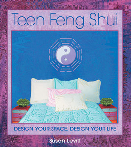 Teen Feng Shui: Design Your Space, Design Your Life - ISBN: 9780892819164