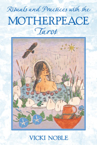 Rituals and Practices with the Motherpeace Tarot:  - ISBN: 9781591430087