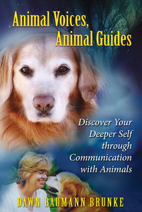 Animal Voices, Animal Guides: Discover Your Deeper Self through Communication with Animals - ISBN: 9781591430988