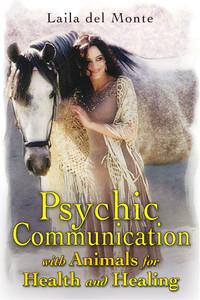 Psychic Communication with Animals for Health and Healing:  - ISBN: 9781591431008