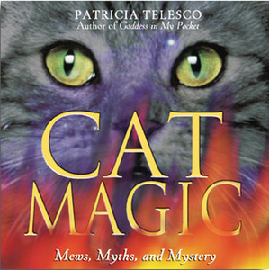 Cat Magic: Mews, Myths, and Mystery - ISBN: 9780892817740