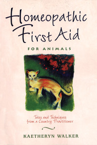 Homeopathic First Aid for Animals: Tales and Techniques from a Country Practitioner - ISBN: 9780892817375