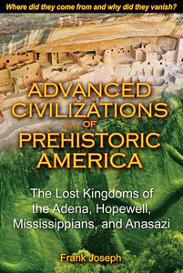 Advanced Civilizations of Prehistoric America: The Lost Kingdoms of the Adena, Hopewell, Mississippians, and Anasazi - ISBN: 9781591431077